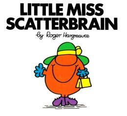 Little Miss Scatterbrain (Mr. Men and Little Miss Series)