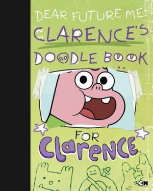 Dear Future Me: Clarence's Doodle Book for Clarence