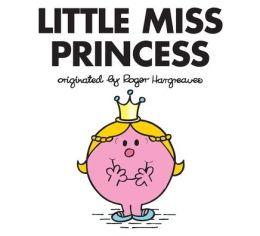 Little Miss Princess (Mr. Men and Little Miss Series)