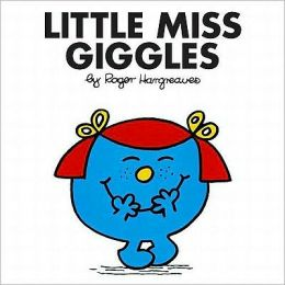 Little Miss Giggles (Mr. Men and Little Miss Series)