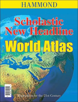 Hammond Scholastic New Headline World Atlas
