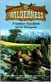 Frontier Mayhem (Wilderness Series #25)