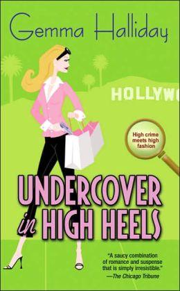 Undercover in High Heels (High Heels Series #3)