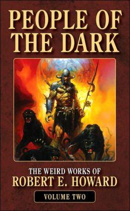 People of the Dark (Weird Works of Robert E. Howard, Volume 3)
