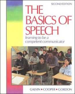 The Basics of Speech: Learning to Be a Competent Communicator