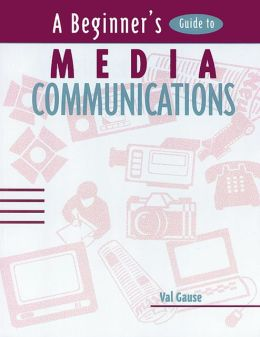 A Beginner's Guide to Media Communication