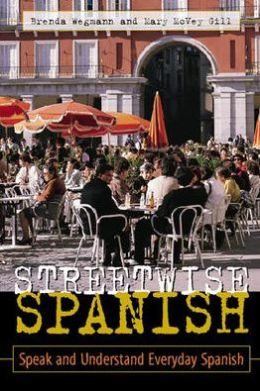 Streetwise Spanish: Speak and Understand Everyday Spanish