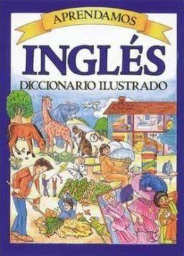 Aprendamos Ingles Diccionario Ilustrado