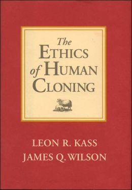 Ethics of Human Cloning