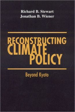Reconstructing Climate Policy: Beyond Kyoto