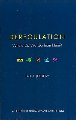 Deregulation: Where Do We Go from Here?