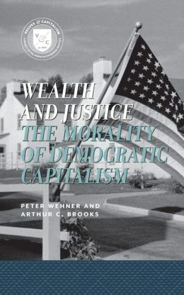Wealth and Justice: The Morality of Democratic Capitalism Common Sense Concepts