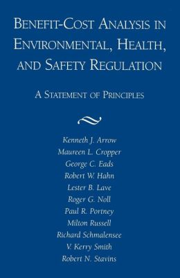 Benefit- Cost Analysis in Environmental, Health, and Safety Regulation