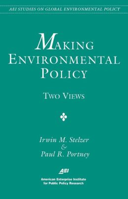 Making Environmental Policy: Two Views