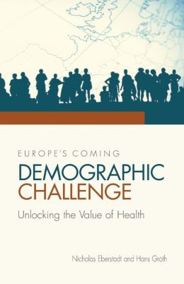Europe's Coming Demographic Challenge: Unlocking the Value of Health
