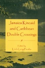Jamaica Kincaid and Caribbean Double Crossings