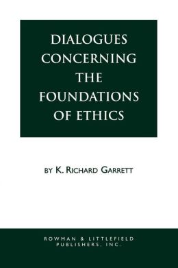 Dialogues Concerning the Foundations of Ethics