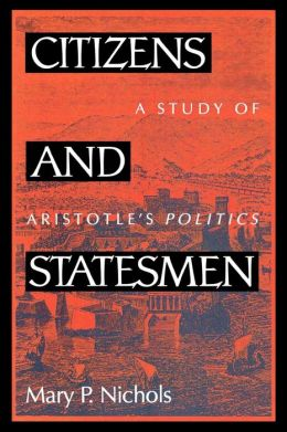 Citizens and Statesmen: A Study of Aristotle's Politics