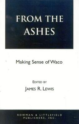 From the Ashes : Making Sense of Waco