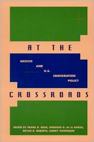 At the Crossroads: Mexico and U. S. Immigration Policy