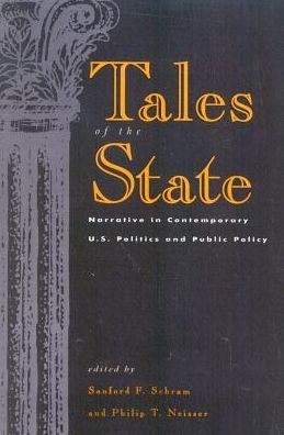 Tales of the State: Narrative in Contemporary U. S. Politics and Public Policy