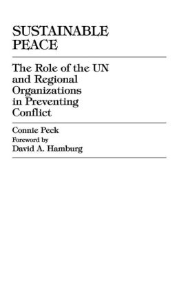 Sustainable Peace: The Role of the UN and Regional Organizations in Preventing Conflict