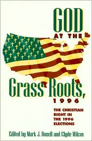 God at the Grass Roots 1996: The Christian Right in the American Elections