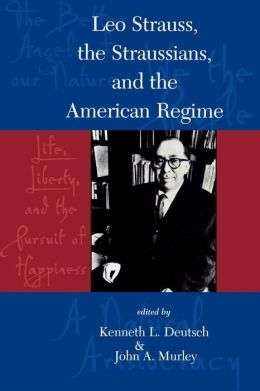 Leo Strauss: The Straussians and the Study of the American Regime