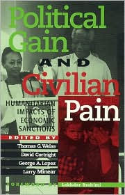 Political Gain and Civilian Pain : Humanitarian Impacts of Economic Sanctions