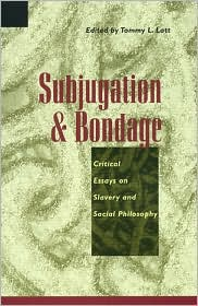 Subjugation and Bondage: Critical Essays on Slavery and Social Philosophy