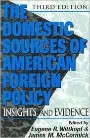 The Domestic Sources of American Foreign Policy; Insights and Evidence
