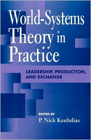 World-Systems Theory in Practice: Leadership,Production and Exchange