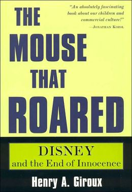 Mouse That Roared: Disney and the End of Innocence