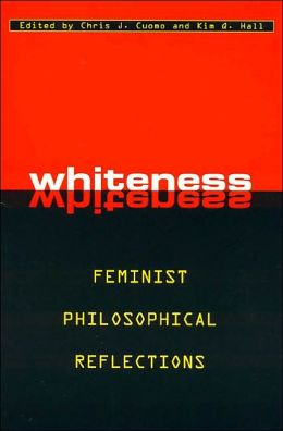 Whiteness: Feminist Philosophical Reflections