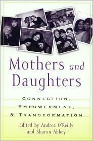 Mothers and Daughters: Connection, Empowerment, and Transformation