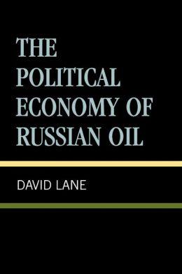 Political Economy Of Russian Oil