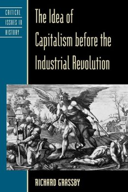 Idea Of Capitalism Before The Industrial Revolution