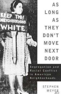 As Long as They Don't Move Next Door: Segregation and Racial Conflict in American Neighborhoods