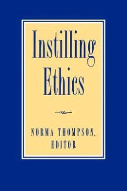 Instilling Ethics