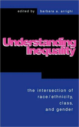 Understanding Inequality: The Intersection of Race, Ethnicity, Class, and Gender