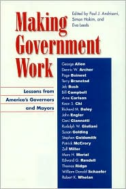 Making Government Work: Lessons from America's Governors and Mayors