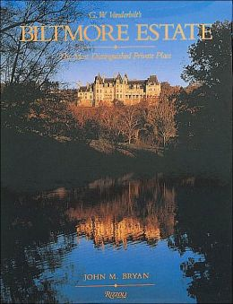 Biltmore Estate: The Most Distinguished Private Place - G.W. Vanderbilt