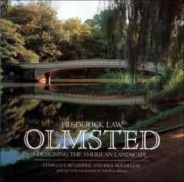 Frederick Law Olmsted: Designing the American Landscape