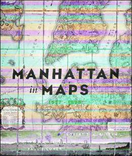 Manhattan in Maps, 1556-1990