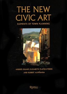New Civic Art: Elements of Town Planning