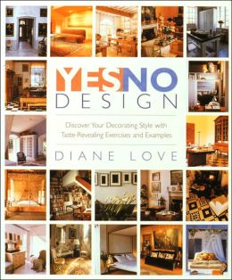 Yes/No Design: Discover Your Decorating Style with Taste-Revealing Exercises and Examples