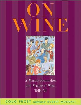 On Wine: A Master Sommelier and Master of Wine Tells All