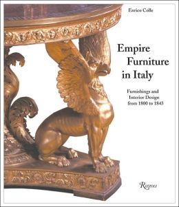 Empire Furniture in Italy: Furnishings and Interior Design from 1800 to 1843