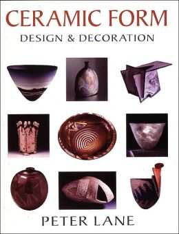 Ceramic Form: Design & Decoration