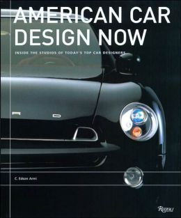 American Car Design Now: Inside the Studios of America's 15 Top Car Designers